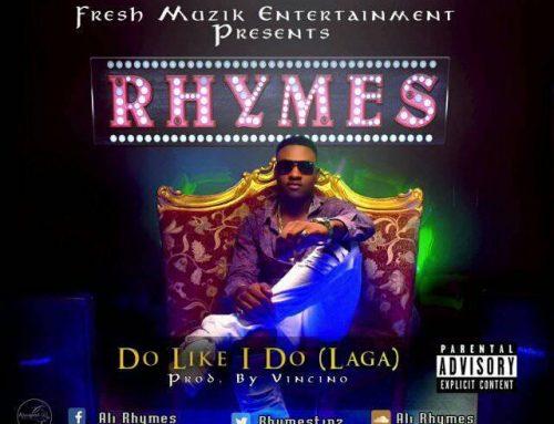 Video + Download: RHYMES Do Like I Do LAGA Prod By Vincinho