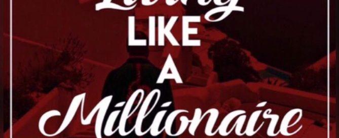 Living like a Millionaire
