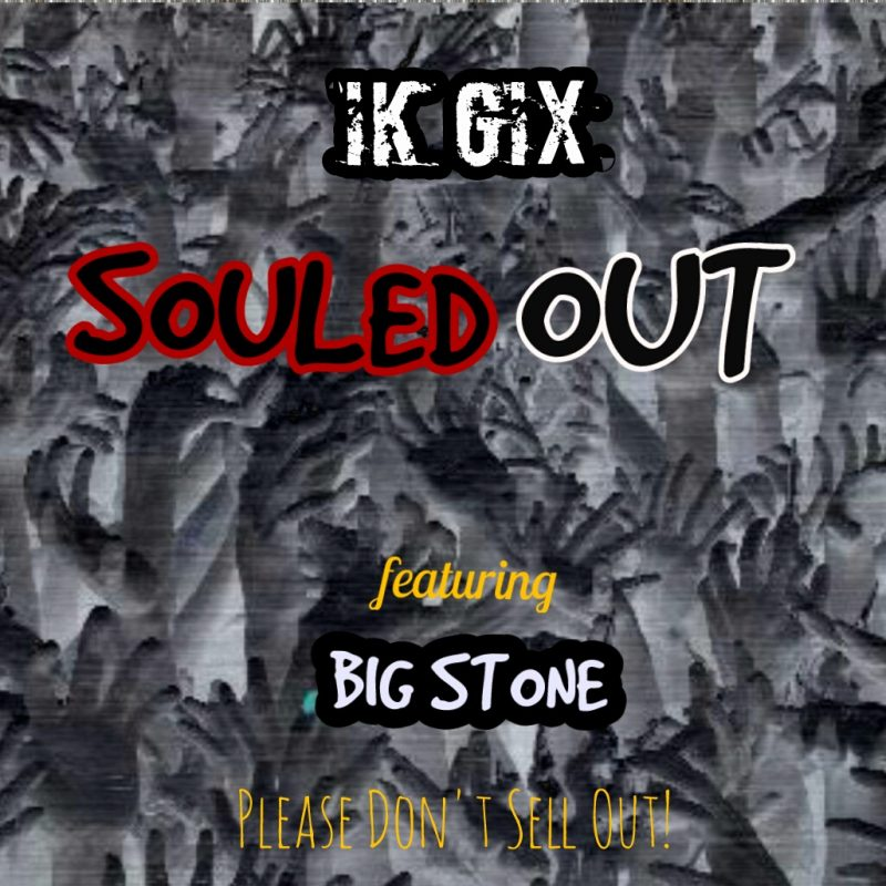 SOULED OUT 800x800 - #Cameroon: Music: Ik GIX – Souled Out ft Big Stone