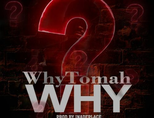 Download:  Why Tomah – Why(Prod by Inadeplace)