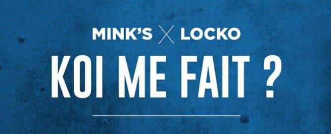 Mink's ft Locko - Koi Me Fait