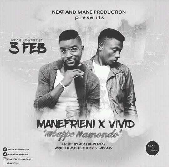Download: Manefrieni x Vivid – Mbappe Namondo(Prod  by Abztrumental