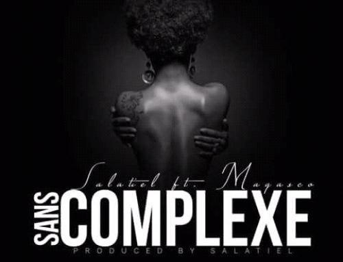 Video : Salatiel ft. Magasco – Sans Complexe (Prod. by Salatiel)