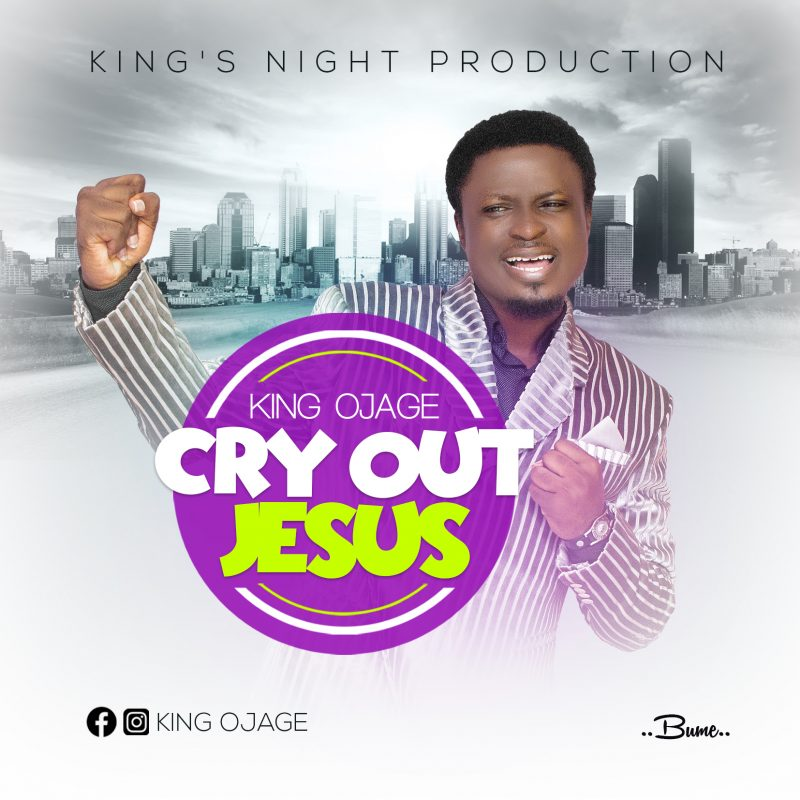 KING OJAGE 800x800 - #Cameroon: Music: King Ojage – Cry Out Jesus