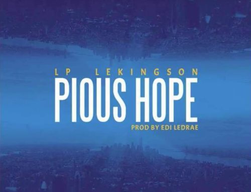 Audio + Download: LP LeKingSon – Pious Hope [Prod. Edi Ledrae]