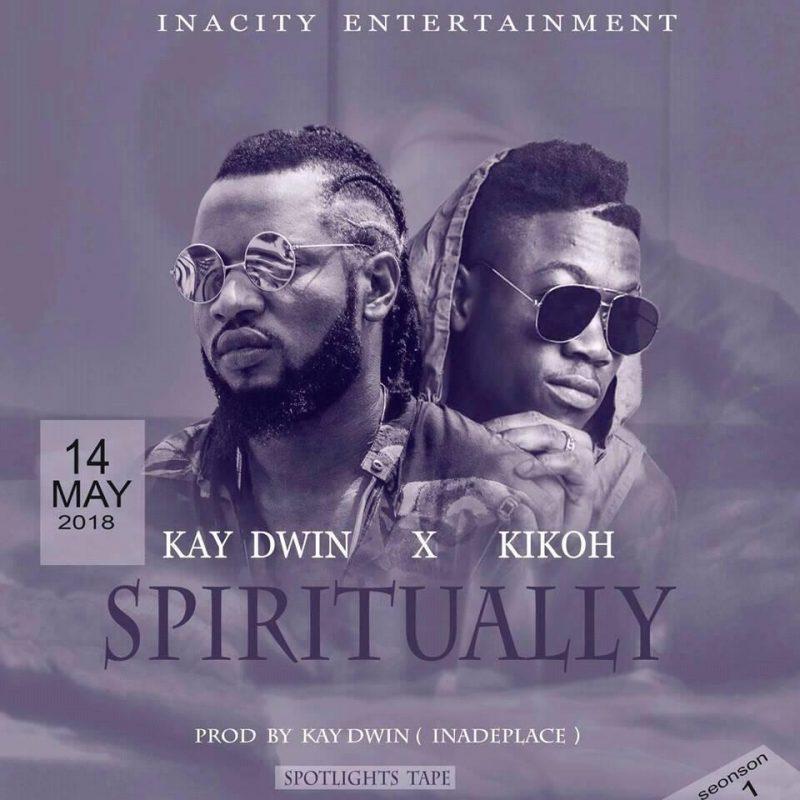 Kay Dwin  ft Kikoh -Spiritually