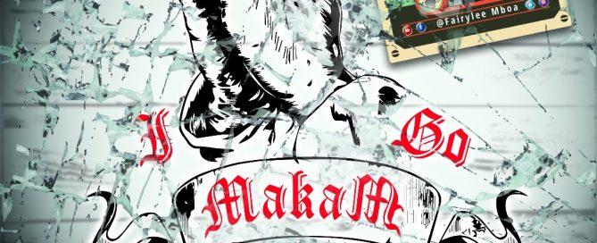I Go Makam - Fairylee Mboa