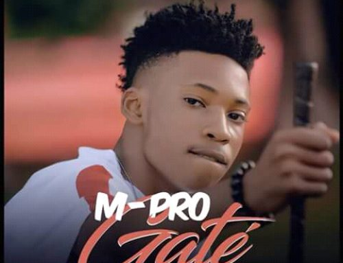 Video + Download : M-Pro – Gâté (Produced by CFX)