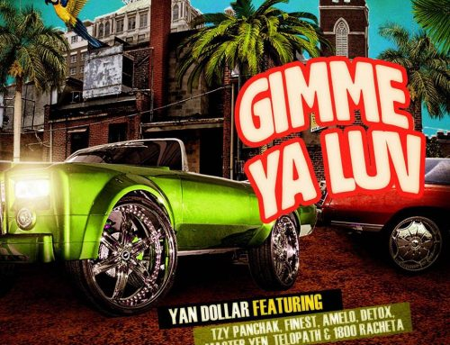 Video + Download: Yan Dollar – Gimme Ya Luv (OFFICIAL VIDEO) ft Tzy Panchak, O2udor, Amelo, MasterYen,Telopath&Racheta