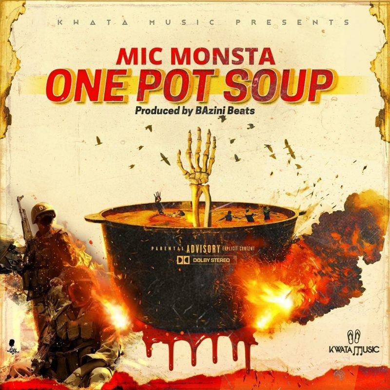 40b64964 16bf 40cb 9527 b34a26e36967 800x800 - #Cameroon: Music: Mic Monsta – One Pot Soup (Prod. By Bazini Beatzz)