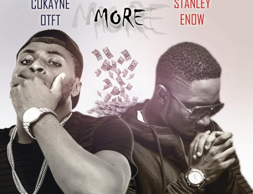 Audio + Download: Cokayne OTFT – More ft. Stanley Enow(Produced by Cokayne OTFT)