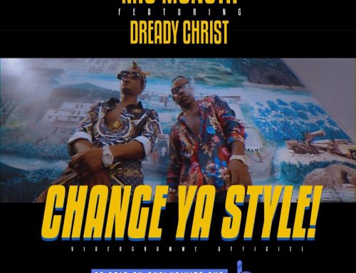 New Video: Mic Monsta – Change Your Style FT Dready Christ (Dir. By Nkeng Stephens)