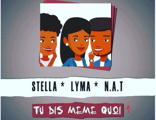 "Video + Download ""Tu Dis Meme Quoi"" by N.A.T, Lima and Stella produced by N. Conceptions"