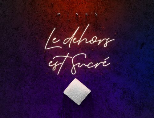 Video + Download : MINK'S – Le Dehors Est Sucré (Prod. by Dj Kessy)