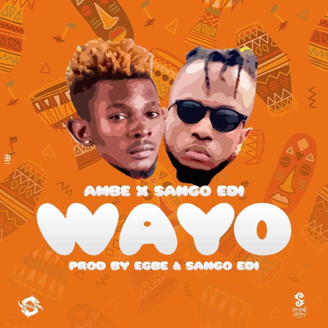 Audio Ambe X Sango Edi Wayo Prod By Egbe And
