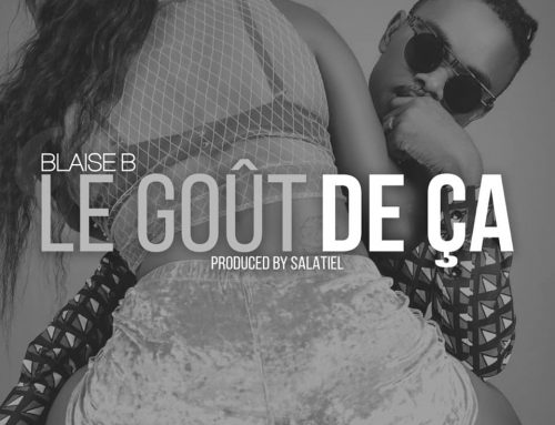Video + Download :Blaise B – Le Goût de Ça (Prod. by Salatiel)