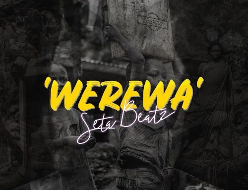 "Video + Download: Seta Beatz in Werewa""(Help Us) throws more light on the disadvantages of War!"