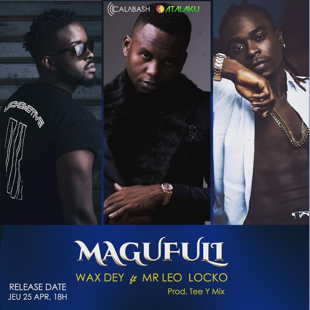 Video + Download: Wax Dey – Magufuli FT LOCKO X Mr Leo (Prod  By Tee