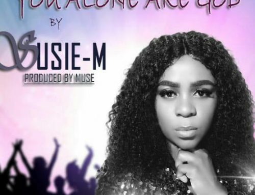 Audio + Download : Susie M- You Alone Are God (Produced by Muse)