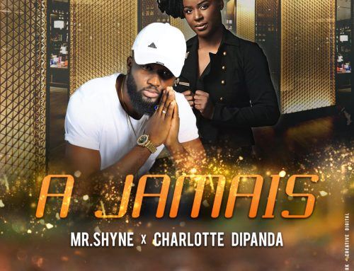 Video+ Download : Mr Shyne – A Jamais Ft Charlotte Dipanda (Directed by Adah Akenji)