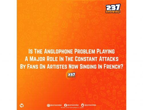 Is The Anglophone Problem Playing A Major Role In The Constant Attacks By Fans On Artistes Now Singing In French?