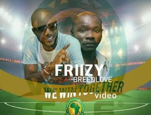 NEW VIDEO : Friizy – Win Forever FT Breedlove (Directed By Geraldrico Guevera)