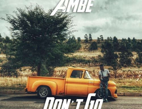 Video + Download: Ambe – Don't Go (Prod. By O-Magic)