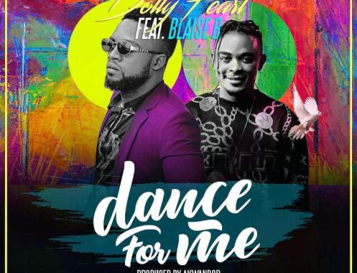 Video + Download: Dolly Pearl – Dance For Me FT Blaise B (Prod. By Akwandor)