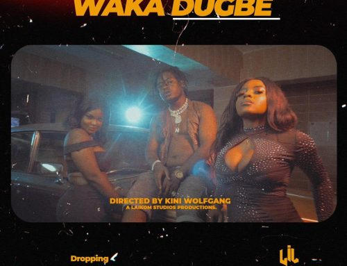 Video + Download: Lil Nero – Waka Dugbe (Prod By Phillbillbeatz)