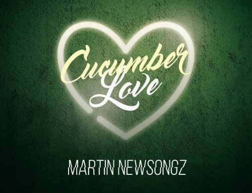 Audio + Download: Martin Newsongz – Cucumber Love (Prod. By Emerald P)
