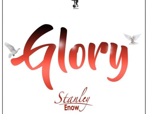Video + Download: Stanley Enow – Glory (Prod. By Soft Touch)