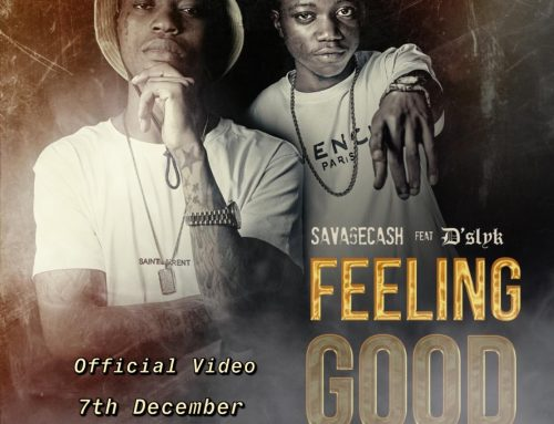 Video + Download: Savagecash – Feeling Good FT D'Slyk (Prod By Sango Edi)