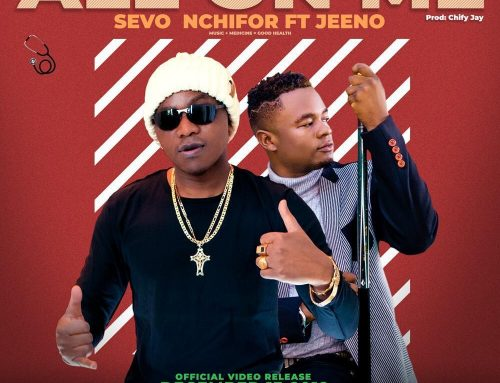 Video + Download: Sevo Nchifor – All On Me FT Jeeno (Chify Jay)