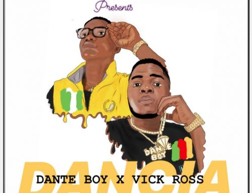 Video + Download: Dante Boy – Dancia FT Vick Ross (Prod. K Beats)