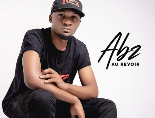 Video + Download : Abz – Au Revoir ( Dir. by Chuzih)