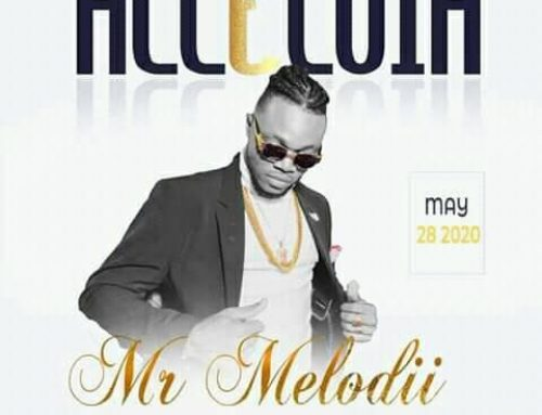 Video + Download: Mr Melodii – Alleluia (Prod. By Melodious Producer)
