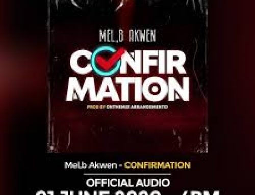 Audio + Download: Mel B Akwen – Confirmation (Prod. By Onthemix Arrangemento)