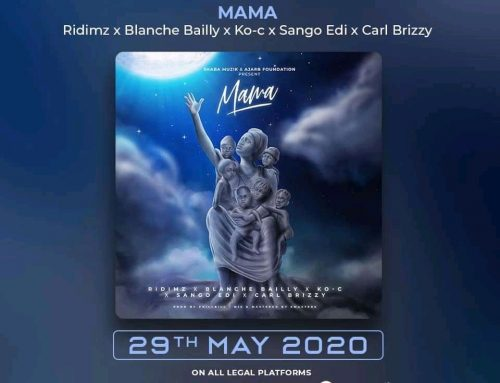Video + Download: RIDIMZ – MAMA FT Blanche Bailly x Sango Edi x Carl Brizzy x Ko-c (Prod. By Phillbill)