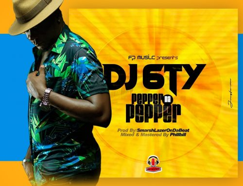 Audio + Download: DJ 6TY – Pepper Na Pepper (Prod. By Smashlazerondabeat)