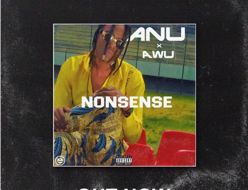 Video + Download: ANU – Nonsense ft. AWU (Prod. By UNKL Dro)