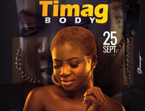 Audio + Download: Timag – Body (Prod. By Akwandor)