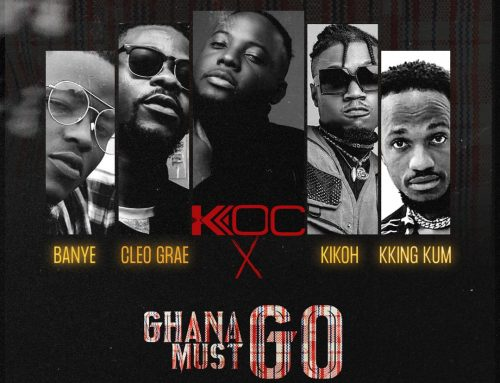 Video + Download: Ko-c – Ghana Must Go FT. Cleo Grae X Banye X Kikoh X Kking Kum (Prod. By Mr Behi)