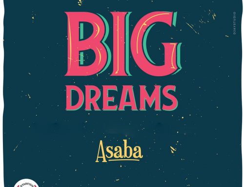 Video + Download: ASABA – Big Dreams (Prod. By Vegah)