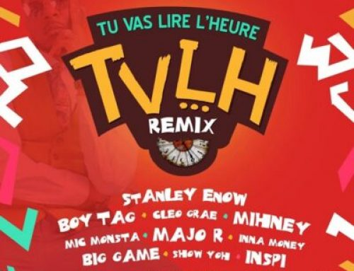Video + Download: Stanley Enow- Tu Vas Lire l'heure Remix  Ft Mic Monsta, Cleo Grae, Show Yoh, Boy Tag, Mihney, Inspi, Inna Money, Big Game and Major (Produced By Dijay Karl)