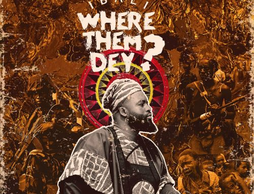 Video + Download: Ibali – Where Them Dey ( Directed by Goddy Pro)