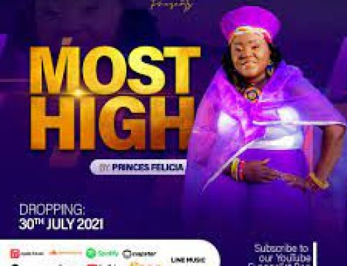 Lyric Video + Download: Felicia Awabi – Most High (Prod By JA Records)